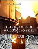 Tecnologia de Produccion del Ferrosilicio