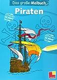 Das große Malbuch. Piraten (Malbücher und -blöcke)