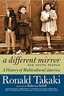 A Different Mirror for Young People: A History of Multicultural America [Paperback] [2012] (Author) Rebecca Stefoff, Ronald Takaki