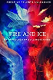 Fire and Ice: An anthology of collaborations