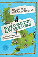 Wordsmiths & Warriors: The English-Language Tourist's Guide to Britain