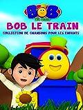 Bob le Train Collection de Chansons Pour les Enfants