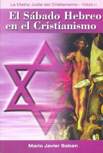 Sabado Hebreo En El Cristianismo, El - Tomo 2