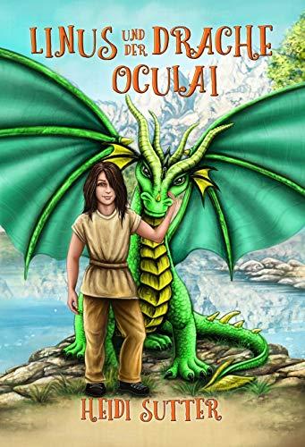 Linus und der Drache Oculai Band I mit zwei Geschichten: Die Begegnung   Linus, Oculai und der Ritter