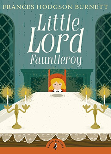 Little Lord Fauntleroy (Puffin Classics)の詳細を見る