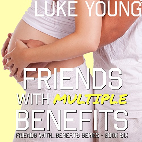 Friends with Multiple Benefits audiobook cover art