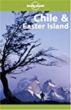 Chile & Easter Island (Lonely Planet Chile & Easter Island) - Carolyn Hubbard