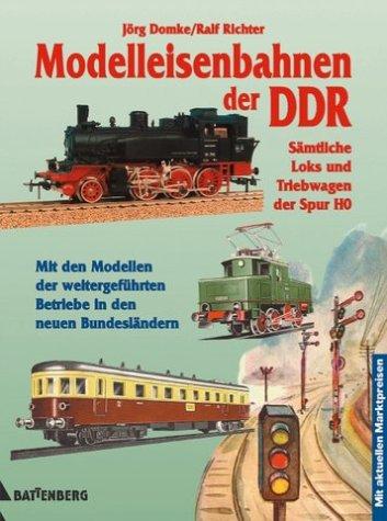 Modelleisenbahnen der DDR. Sämtliche Loks und Triebwagen der Spur HO