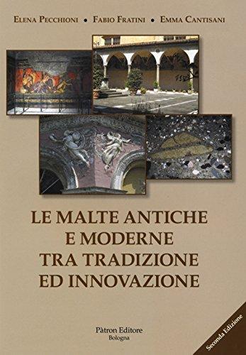 Le malte antiche e moderne tra tradizione ed innovazione. Nuova ediz.