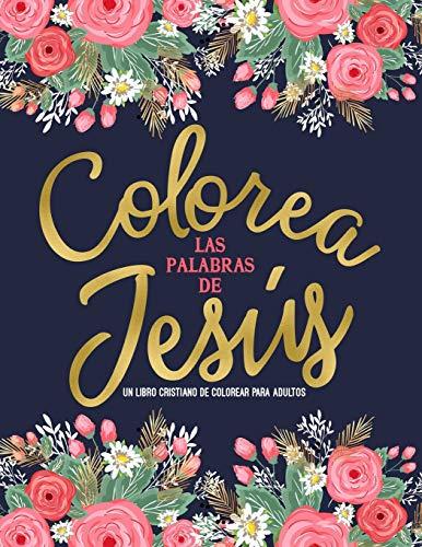 Colorea las palabras de Jesús: Un libro cristiano de colorear para adultos: Un libro religioso con 45 versículos de la Biblia para colorear
