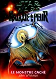 Galaxie de la peur, tome 9. Le Monstre caché