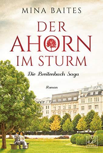 Der Ahorn im Sturm (Die Breitenbach Saga 2)