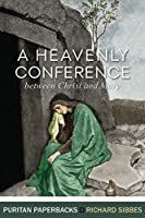 A Heavenly Conference between Christ and Mary 1848716338 Book Cover