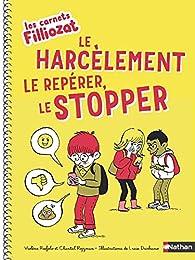 Les carnets Filliozat - Le harcèlement le repérer, le stopper par Isabelle Filliozat
