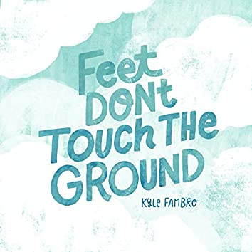 Feet Don't Touch The Ground