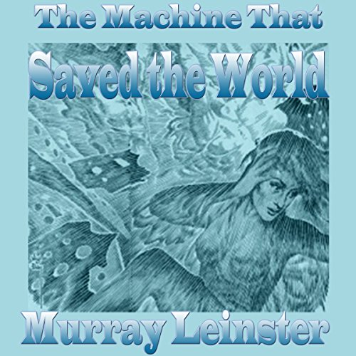 The Machine That Saved the World audiobook cover art