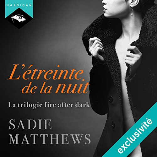 L'Étreinte de la nuit (La Trilogie Fire After Dark 1) audiobook cover art