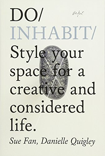 Do Inhabit: Style Your Space for a More Creative and Considered Life