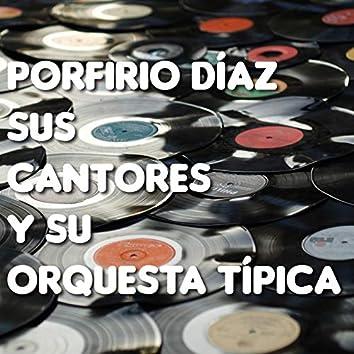 Porfirio Díaz Sus Cantores y Su Orquesta Típica (Tango)
