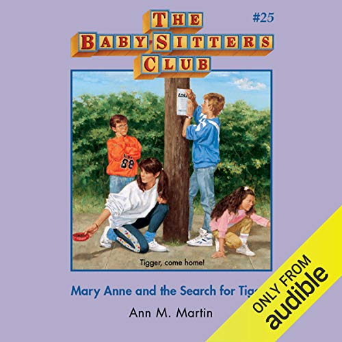 Mary Anne and the Search for Tigger                   De :                                                                                                                                 Ann M. Martin                               Lu par :                                                                                                                                 Emily Bauer                      Durée : 3 h et 16 min     Pas de notations     Global 0,0