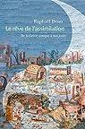 Le Rêve de l\'assimilation: De la Grèce antique à nos jours par Raphael Doan