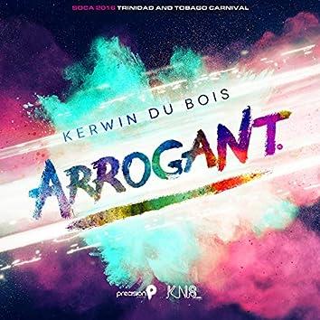 Arrogant (Soca 2016 Trinidad and Tobago Carnival) (Edited Version)