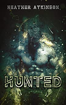 Hunted (Dividing Line #7) (Dividing Line Series) by [Heather Atkinson]