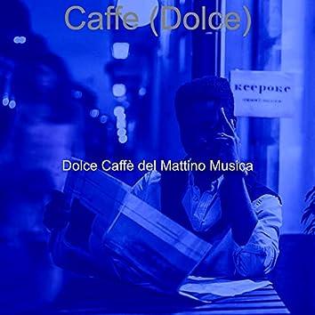 Caffe (Dolce)