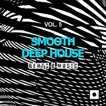 Smooth Deep House, Vol. 5 (Beats & Music)