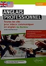 Anglais professionnel : Toutes les clés pour mieux communiquer en anglais au bureau. Faux-débutants et intermédiaires A2-B1