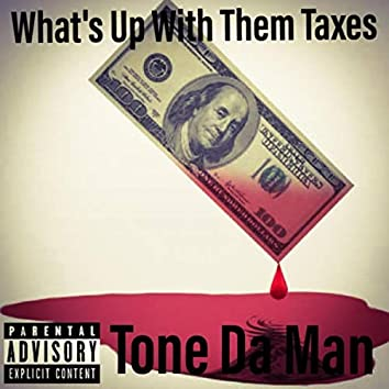 What's up with Them Taxes