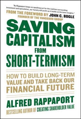 Download Saving Capitalism From Short-Termism: How to Build Long-Term Value and Take Back Our Financial Future 0071736360