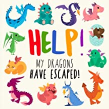 Help! My Dragons Have Escaped!: A Fun Seek and Find Book for 2-4 Year Olds