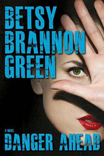 Danger Ahead by Betsy Brannon Green (2014-10-15)