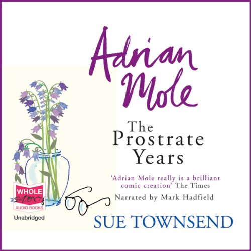 Adrian Mole: The Prostrate Years audiobook cover art