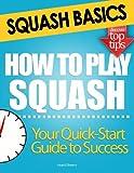 Photo Gallery squash basics: how to play squash (english edition)