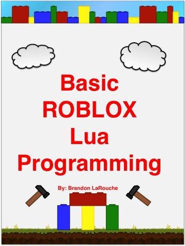 Basic Roblox Lua Programming Larouche Brandon Ebook Amazon Com