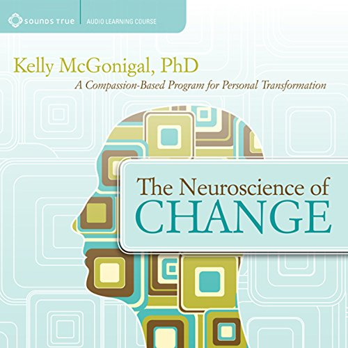 The Neuroscience of Change audiobook cover art
