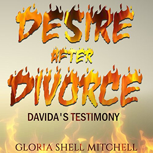 Desire After Divorce: Davida's Testimony audiobook cover art