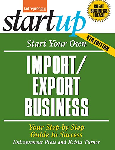Compare Textbook Prices for Start Your Own Import/Export Business: Your Step-By-Step Guide to Success StartUp Series Fourth Edition ISBN 9781599185323 by Entrepreneur magazine,Turner, Krista