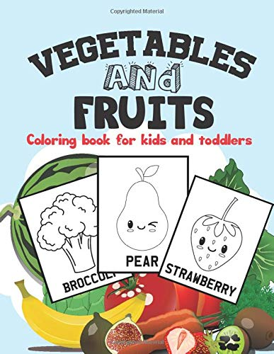 Vegetables and Fruits Coloring Book For Kids and Toddlers: Super Fun 35 Easy Different fruits Coloring Pages   Early Learning Children Activity Book ... for Learning Fruits and Vegetables Name