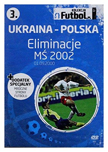 Ukraina Polska 1:3: Eliminacje MS 2002 (Futbol. pl) [PL Import]