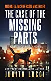 The Case of the Missing Parts: A K9 Police Hero Novel (Women of Valor) (Michaela McPherson Mysteries Book 5)