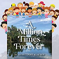 A Million Times Forever