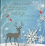 Flocons de neige - Un livre Pop-Up de Jenifer Chushcoff