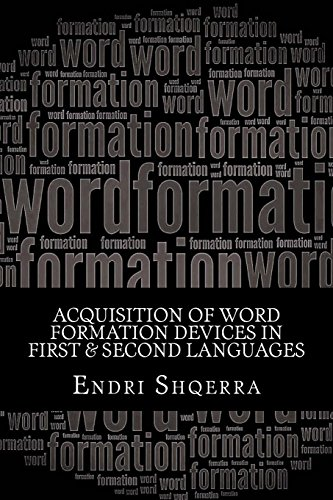 Book: Acquisition of Word Formation Devices in First & Second Languages - Morphological Cross-linguistic Influence by Endri Shqerra [Paperback]