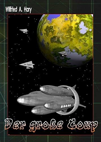 STAR GATE 023 Buchausgabe: Der große Coup: Überarbeitete Buchfassung nach den Heftausgaben 54-56! (STAR GATE - das Original Buchausgabe 23)