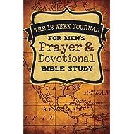 The 12 Week Journal for Mens Prayer & Devotional Bible Study