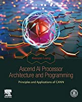 Ascend AI Processor Architecture and Programming: Principles and Applications of CANN Front Cover