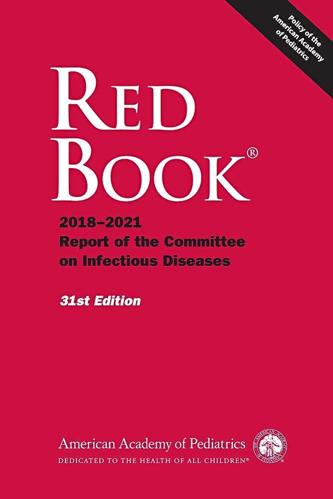 傷つきやすいガム追い払うRed Book?: 2018 Report of the Committee on Infectious Diseases, 31st Edition (English Edition)